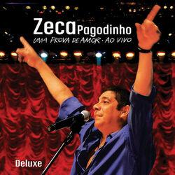 Zeca Pagodinho –  Uma Prova De Amor Ao Vivo (Deluxe) 2019 CD Completo