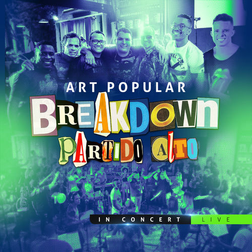 Baixar Single Breakdown Partido Alto in Concert (Live), Baixar CD Breakdown Partido Alto in Concert (Live), Baixar Breakdown Partido Alto in Concert (Live), Baixar Música Breakdown Partido Alto in Concert (Live) - Art Popular 2018, Baixar Música Art Popular - Breakdown Partido Alto in Concert (Live) 2018