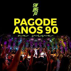 Swingaê – Pagode Anos 90 (Ao Vivo) 2020 CD Completo