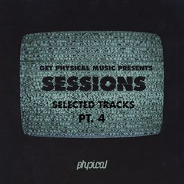 Album cover of Get Physical Music Presents: Sessions - Selected Tracks, Pt. 4