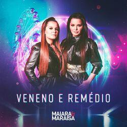 Veneno E Remédio - Maiara & Maraisa