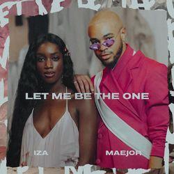 IZA Part. Maejor – Let Me Be The One (Música) download grátis