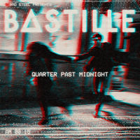Quarter Past Midnight (Shift K3Y rmx) - BASTILLE