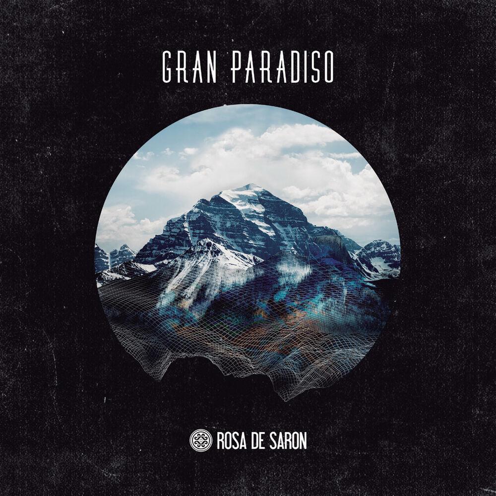 Baixar Gran Paradiso, Baixar Música Gran Paradiso - Rosa de Saron 2018, Baixar Música Rosa de Saron - Gran Paradiso 2018