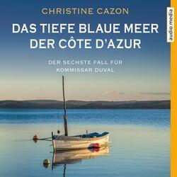 Das tiefe blaue Meer der Côte d'Azur (Der sechste Fall für Kommissar Duval)