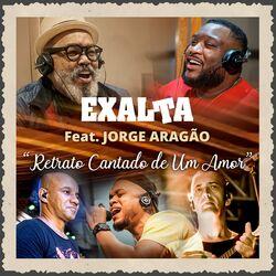 Retrato Cantado de um Amor (part. Jorge & Aragão ) - Exaltasamba Download