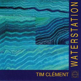 Tim Clement - Waterstation