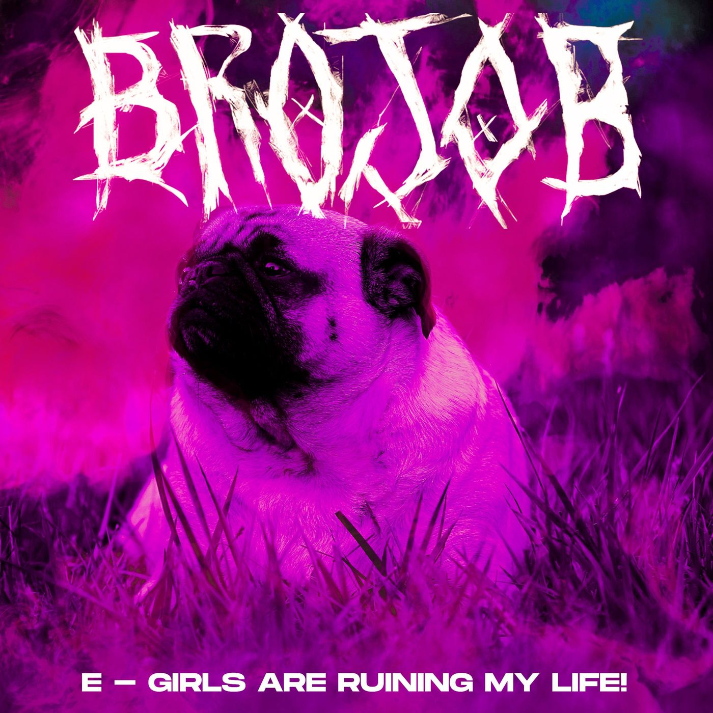 Brojob - E-GIRLS ARE RUINING MY LIFE! [single] (2020)