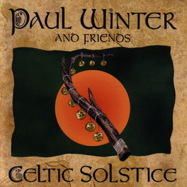 Paul Winter & Friends - Celtic Solstice