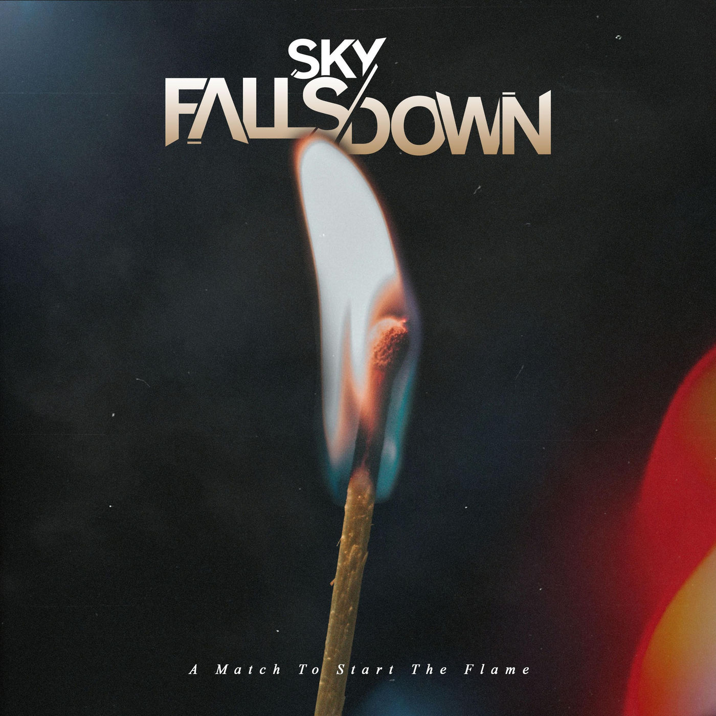 Sky Falls Down - A Match to Start the Flame (2020)