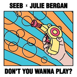 Don't You Wanna Play? (feat. Julie Bergan) - SeeB Download