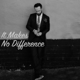 Album cover of It Makes No Difference