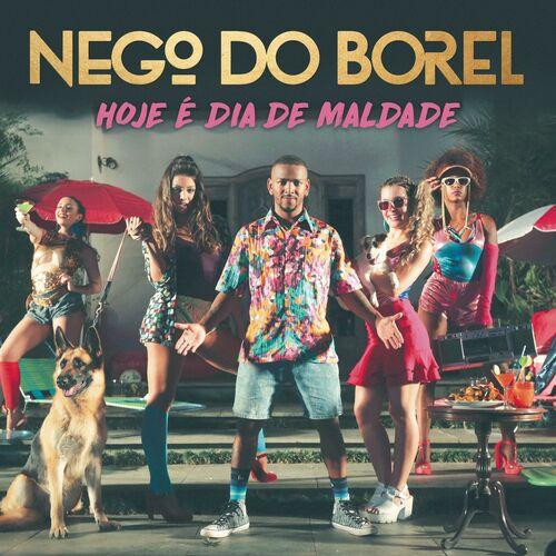 Baixar Música Hoje é Dia de Maldade – Nego do Borel (2016) Grátis