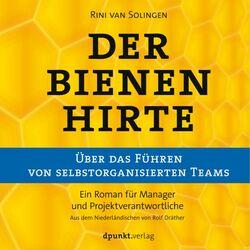 Der Bienenhirte - Über das Führen von selbstorganisierten Teams (Ein Roman für Manager und Projektverantwortliche) Audiobook