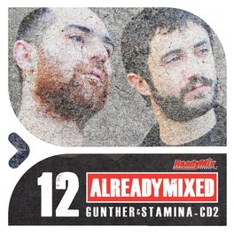 Album cover of Already Mixed Vol.12 - Cd2 (Compiled & Mixed by Gunther & Stamina)