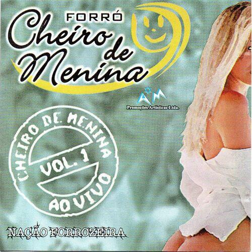 Baixar CD Cheiro de Menina, Vol. 1 (Ao Vivo) – Forró Cheiro de Menina (2018) Grátis