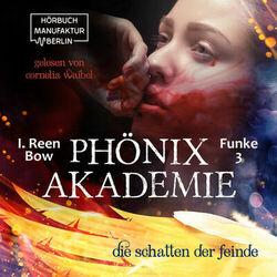 Die Schatten der Feinde - Phönixakademie, Band 3 (ungekürzt) Audiobook