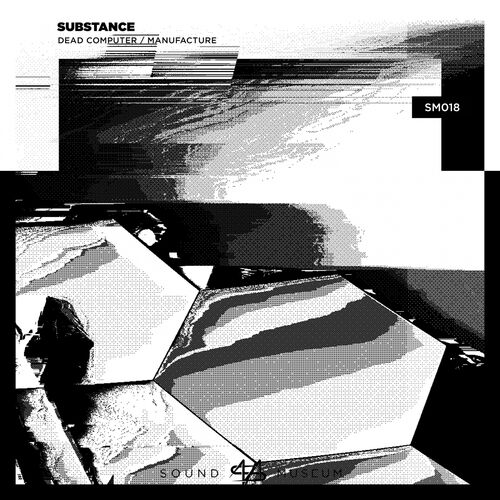Substance - Dead Computer / Manufacture EP 2019