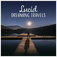 Various Artists: Lucid Dreaming Travels – Music for Sleep