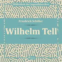 Wilhelm Tell (Ungekürzt) Audiobook
