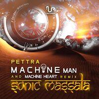 Pettra: Machine Man & Machine Heart (Sonic Massala Remix) - Music
