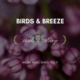 Album cover of Birds & Breeze - Nature Music Series, Vol.17