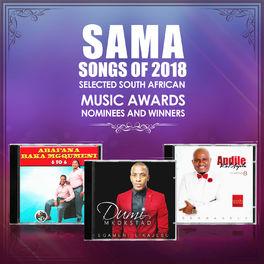 Andile KaMajola: SAMA Songs of 2018 (Selected South African