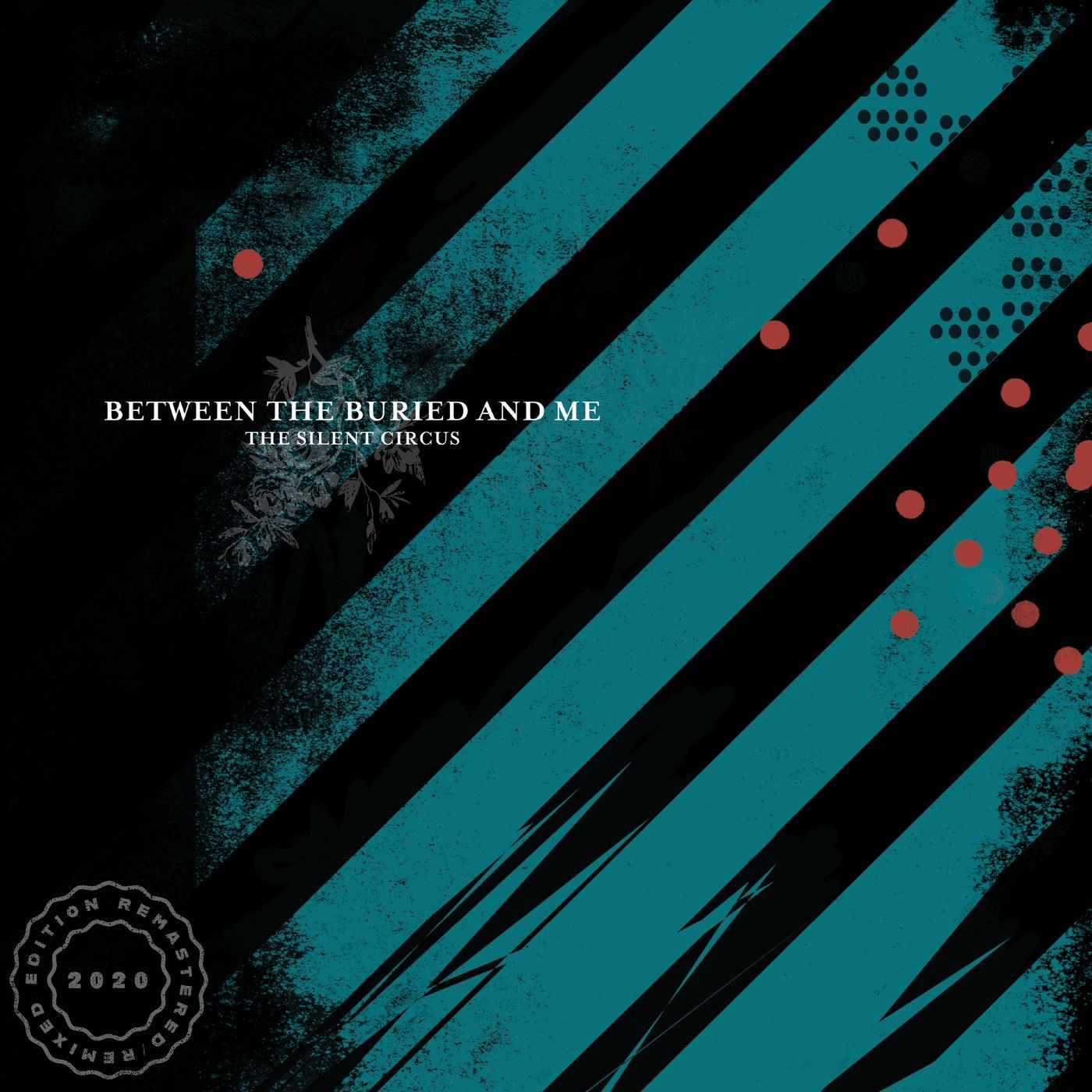 Between the Buried and Me - The Silent Circus (2020 Remix / Remaster) (2020)