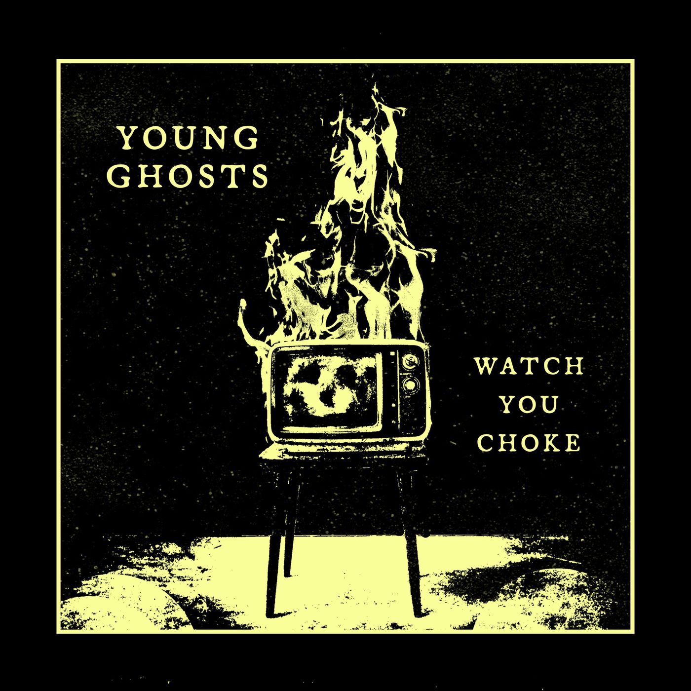 Young Ghosts - Watch You Choke [single] (2020)