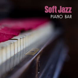 Chilled Jazz Masters: Soft Jazz Piano Bar – Instrumental Music for