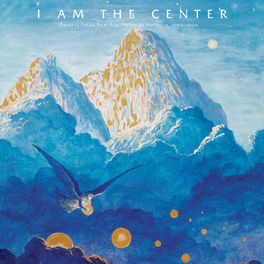 Various Artists - I Am the Center: Private Issue New Age Music in America, 1950-1990