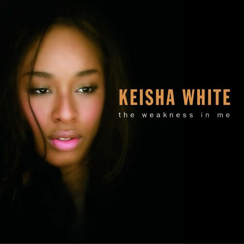 Baixar CD The Weakness In Me – Keisha White (2006) Grátis