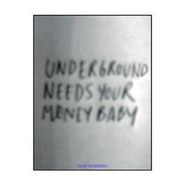 Album cover of Underground Needs Your Money Baby (Live)