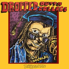 Album cover of DROPPED OUTTA COLLEGE