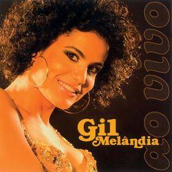Gilmelândia – Gil Melândia Ao Vivo 2018 CD Completo