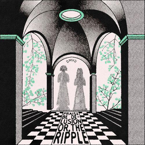 Download DMVU - Praise Be Delusion Or, The Ripple [Album] mp3