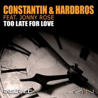 Too Late For Love! - CONSTANTIN - HARDBROS