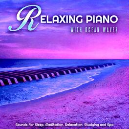 Relaxing Piano With Ocean Waves - Relaxing Piano, Ocean Waves, Piano