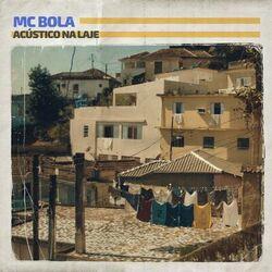 Download Mc Bola - Acústico Na Laje 2020