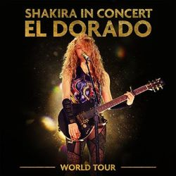 Download Shakira - In Concert: El Dorado World Tour 2019