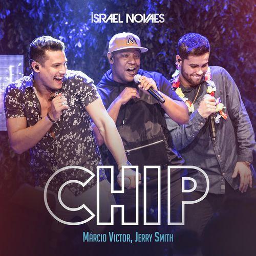 Single Chip – Israel Novaes, Jerry Smith, Márcio Vitor (2018)