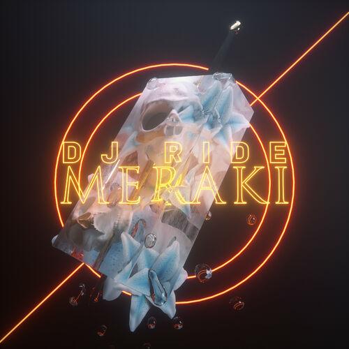 DJ Ride - MERAKI EP 2019