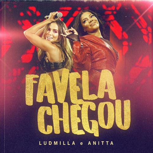 Baixar Música Favela chegou (Ao vivo) – Ludmilla, Anitta (2019) Grátis
