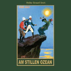 Am Stillen Ozean - Karl Mays Gesammelte Werke, Band 11 (Ungekürzte Lesung)