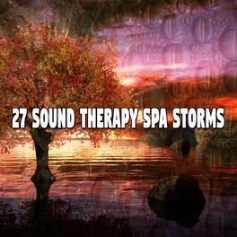 Album cover of 27 Sound Therapy Spa Storms