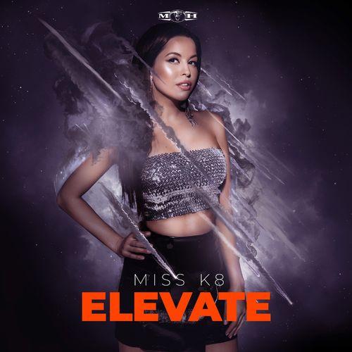 Miss K8 - Elevate EP 2019