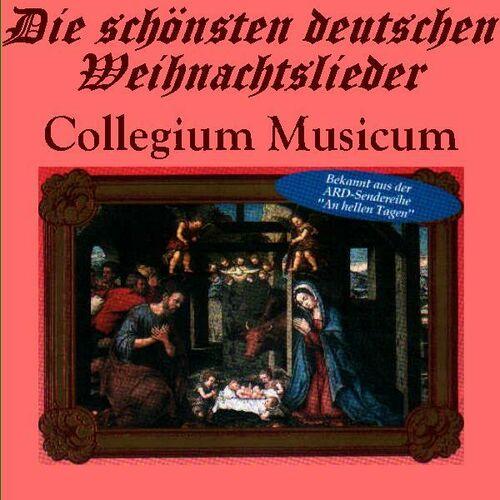 Die Schönsten Deutsche Weihnachtslieder.Collegium Musicum Die Schönsten Deutschen Weihnachtslieder Music