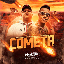 Capa Mc Vinny, MC Paulin da Capital – Cometa 2020