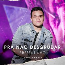 Presentinho – Guga Nandes CD Completo
