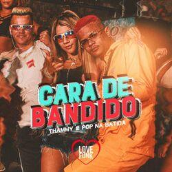 Pop Na Batida, Thammy – Cara de Bandido 2020 CD Completo